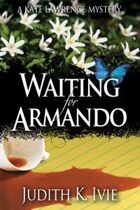 Waiting for Armando (The Kate Lawrence Mysteries, #1)