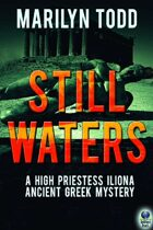 Still Waters (A High Priestess Iliona Ancient Greek Mystery, #3)