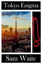 Tokyo Enigma (Mick Sanchez, P. I., #2)