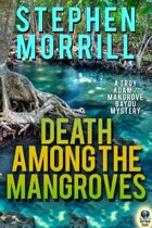 Death Among the Mangroves (A Troy Adam/Mangrove Bayou Mystery, #2)