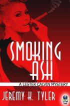 Smoking Ash (A Lester Calvin Mystery, #1)