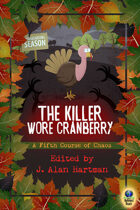 The Killer Wore Cranberry: A Fifth Course of Chaos