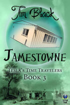 Jamestowne (Tesla's Time Travelers, #3)