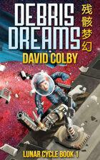 Debris Dreams (Lunar Cycle, #1)