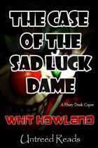 The Case of the Sad Luck Dame (A Huey Dusk Caper, #2)
