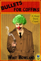 Bullets for Coffins (A Huey Dusk Caper, #3)