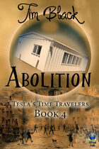 Abolition (Tesla's Time Travelers, #4)