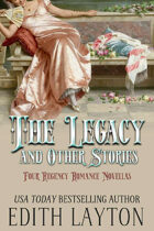 The Legacy and Other Stories: Four Regency Romance Novellas