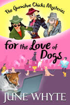For the Love of Dogs (The Gumshoe Chicks Mysteries, #2)