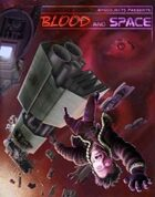 Blood and Space: d20 Starship Adventure Toolkit