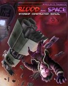 Blood and Space 2: Starship Construction Manual