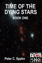 P002: Time Of The Dying Stars: Book One (PDF)