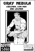 WSS002: Gray Nebula: Crewmen, Con-Men, and Lawmen