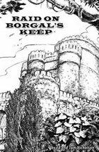 Raid on Borgal's Keep