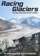 RACING GLACIERS: The Real-time Game of Snow & Ice