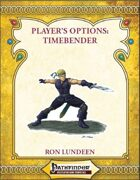 [PFRPG] Player's Options: Timebender