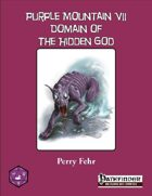 Purple Mountain VII: Domain of the Hidden God