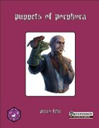 Puppets of Porphyra [PFRPG]