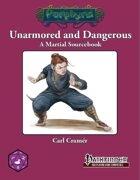 Unarmored and Dangerous (PFRPG)