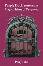 Purple Duck Storeroom: Magic Helms of Porphyra