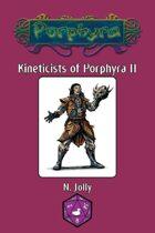 Kineticists of Porphyra II