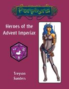 Heroes of the Advent Imperiax