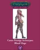 Caster Prestige Archetype: Bloodmage