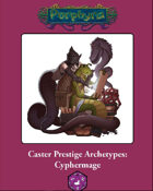 Caster Prestige Archetype: Cyphermage