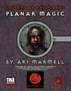 Lion's Den Press: Secrets of the Planes -- Planar Magic