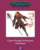 Caster Prestige Archetype: Demoniac