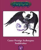 Caster Prestige Archetype: Souldrinker