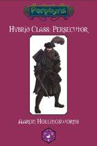 Hybrid Class: Persecutor