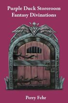 Purple Duck Storeroom: Fantasy Divinations (systemless)