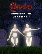 Contagion: Ghosts In The Graveyard