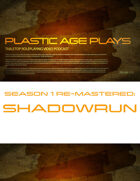 Plastic Age Plays Remastered Season 1: Shadowrun Fifth Edition