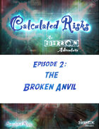 Calculated Risks Episode 2 - The Broken Anvil