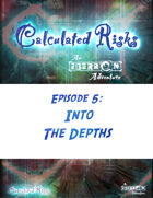 Calculated Risks Episode 5 - Into the Depths