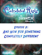 Calculated Risks Episode 9 - And Now For Something Completely Different