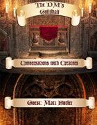 The DMs Guildhall Episode 16 - Matt Butler