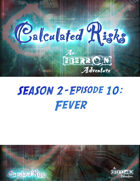 Calculated Risks Episode S2E10: Fever