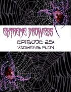 Extreme Drowess Episode 25 - Vizeran's Plan
