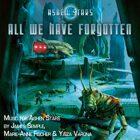 Ashen Stars Music: All We Have Forgotten