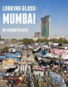 Looking Glass: Mumbai