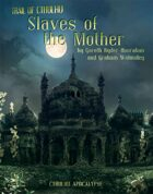 Cthulhu Apocalypse: Slaves of the Mother