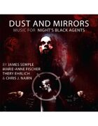 Dust and Mirrors: Music for Night's Black Agents