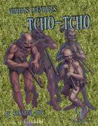 Hideous Creatures: Tcho-Tcho
