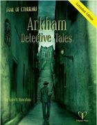 Trail of Cthulhu: Arkham Detective Tales Extended Edition
