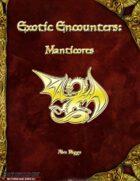 Exotic Encounters: Manticores