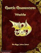 Exotic Encounters: Wraiths