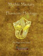 Mythic Mastery - Pharaonic Heritage